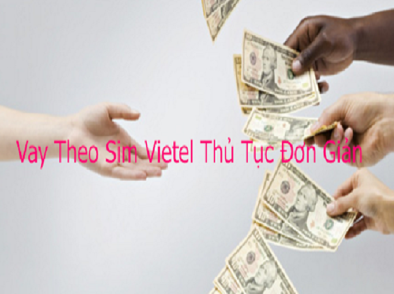 vay tiền trả góp bằng sim Viettel